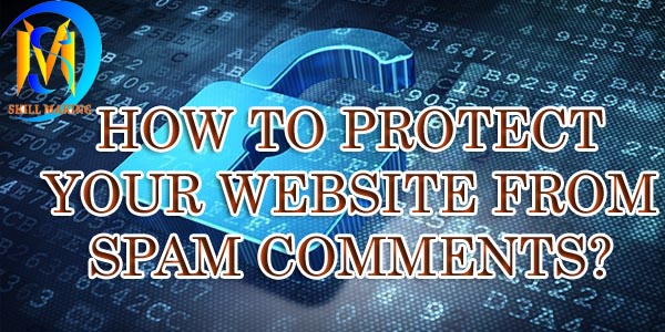 how to protect your website by spam comments