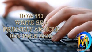 How To Write SEO Friendly Article (On Page SEO Tips): 2019