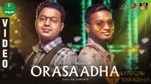 orasaadha top 10 tamil song