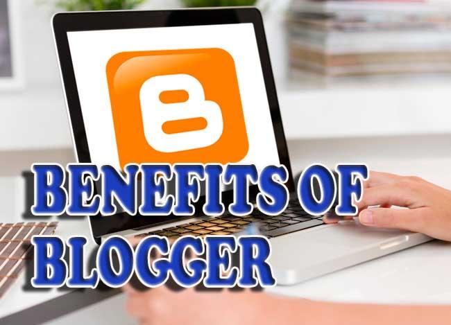 Top 5 Benefits of Blogger.com
