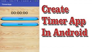 Best Way to Create Timer App in Android