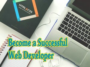 Best Tips to Become a Successful Web Developer