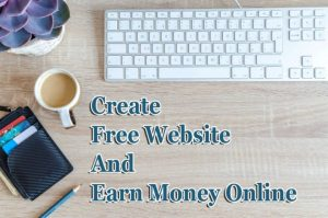 How to Create Free Website and Earn Money