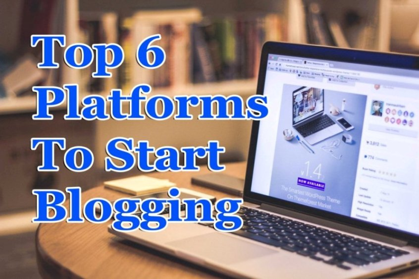 Top 6 Platforms to Start Blogging