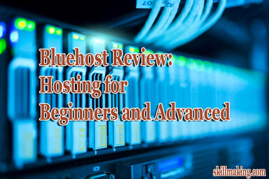 Bluehost Hosting Review | Hosting for Beginners and Advanced Blogger