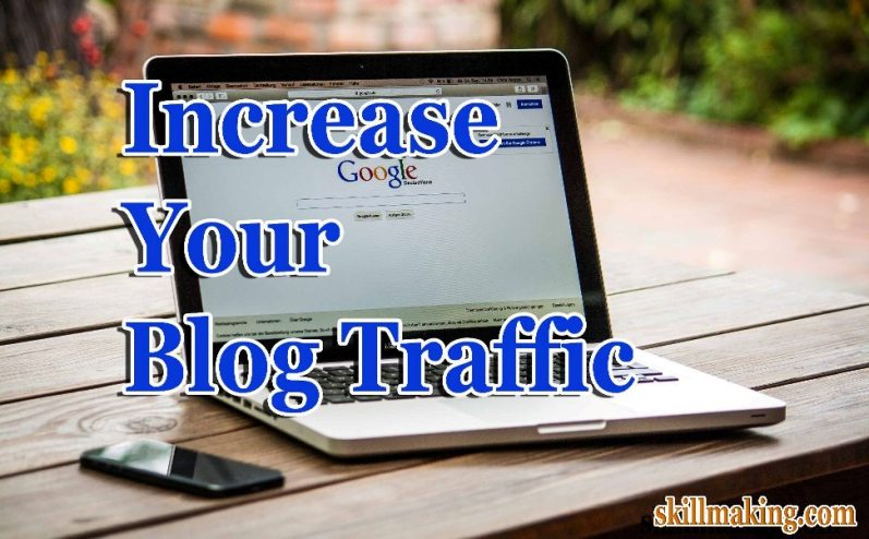 Top 11 Ways to Increase Blog Traffic for Beginners and Advance