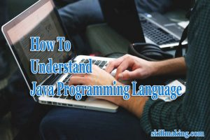 7 Tips to Understand the Concept of Java Programming Language