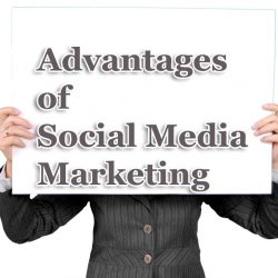 Advantages of Social Media Marketing