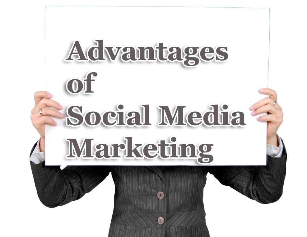 Top 7 Advantages of Social Media Marketing