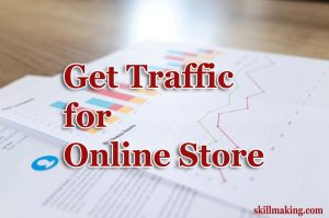 Top 6 Tips to Get Traffic for Online Store