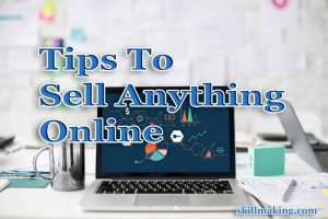 Top 7 Tips to Sell Anything Online