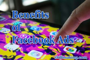 Benefits of Facebook Ads