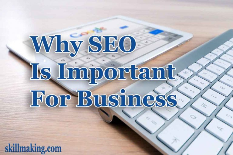 Why SEO is Important For Business