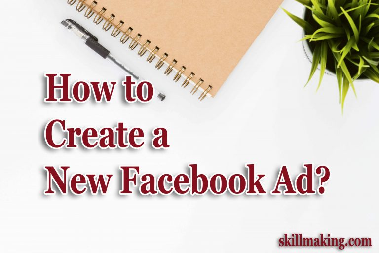 Learn Step By Step How to Create a New Facebook Ad