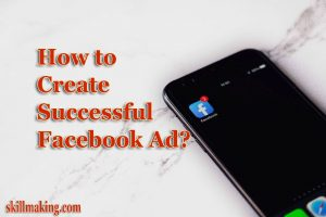 How to create successful facebook ad