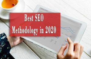 Best SEO Methodology in 2020