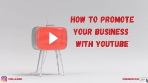 How To Promote Your Business With Youtube in 2020